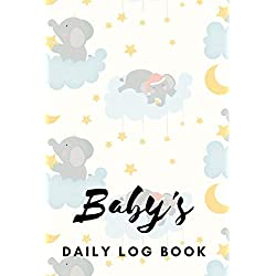 Baby's Daily Log Book: Register Activities, Daily Care, Record Sleep, Diapers, Feed. Perfect Gift For New Moms Or Nannies ( Newborn Baby's Schedule )