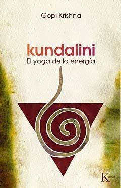 Kundalini: El yoga de la energía (Sabiduría Perenne)