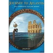 Journey to Atlantis by Roy, Philip ( AUTHOR ) Oct-20-2009 Paperback