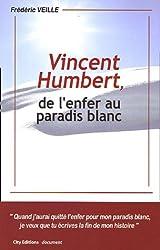 Vincent Humbert, de l'enfer au paradis blanc