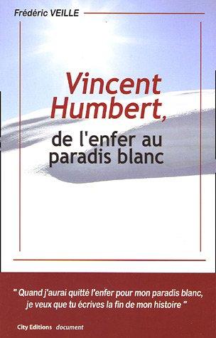 Vincent Humbert, de l'enfer au paradis blanc par Frédéric Veille