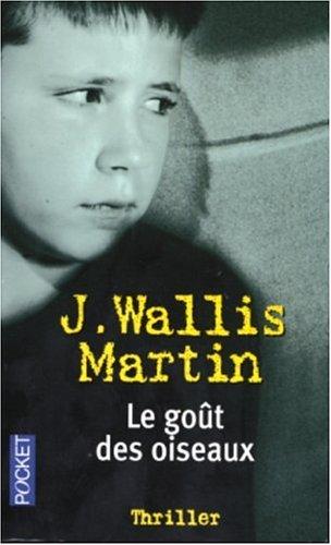 Le goût des oiseaux par J Wallis Martin