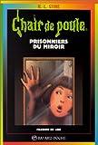 Prisonniers du miroir | Stine, Robert Lawrence