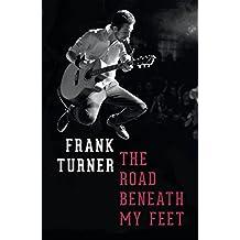 The Road Beneath My Feet (English Edition)