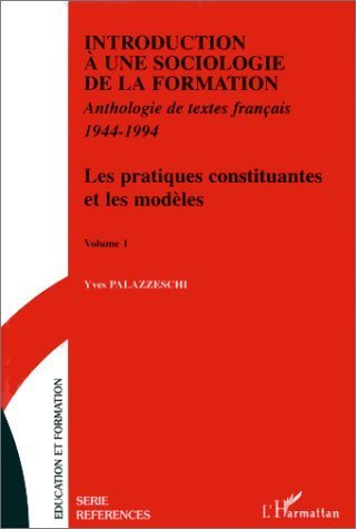 Introduction à une sociologie de la formation: Anthologie de textes français, 1944-1994 de Yves Palazzeschi (3 mai 2000) Broché