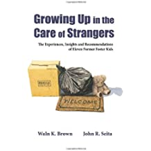 Title: Growing Up in the Care of Strangers The Experience