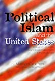 Political Islam and the United States: A Study of U.S. Policy Towards Islamist Movements in the Middle East (Durham Middle East Monographs)