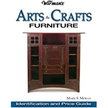 Warman's Arts & Crafts Furniture Price Guide: Identification & Price Guide