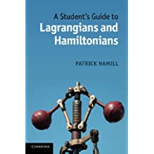 A Student's Guide to Lagrangians and Hamiltonians (Student's Guides)