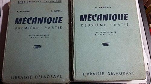 MECANIQUE - 1ER PARTIE + 2E PARTIE - 2 TOMES - 1ER PARTIE : CINEMATIQUE STATIQUE DYNAMIQUE - 2E PARTIE : RESISTANCES PASSIVES STATIQUE GRAPHIQUE RESISTANCE DES MATERIAUX CINEMATIQUE APPLIQUEE - EDITION CORRIGEE ET REIMPOSEE. par BASQUIN RENE