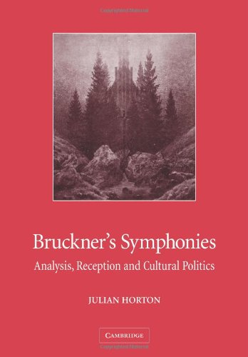 Bruckner's Symphonies: Analysis, Reception and Cultural Politics