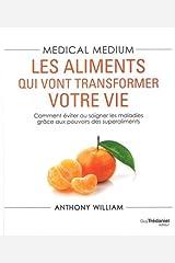 Medical medium : Les aliments qui vont transformer votre vie Paperback
