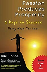 Passion Produces Prosperity: 7 Keys To Success