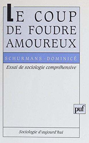 Le Coup de foudre amoureux: Essai de sociologie compréhensive (Sociologie d'aujourd'hui) par Marie-Noëlle Schurmans