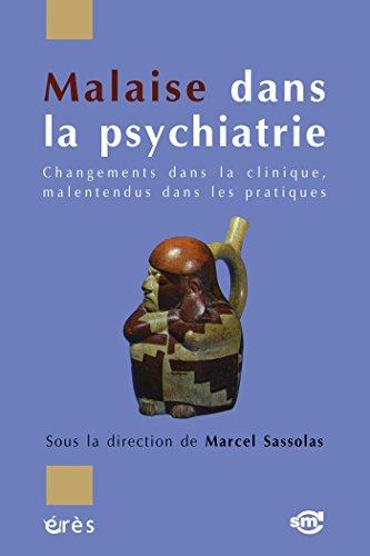 Malaise dans la psychiatrie: Changements dans la clinique, malentendus dans les pratiques