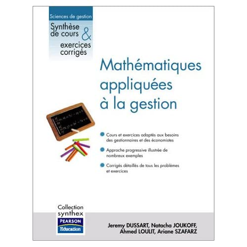 Mathématiques appliquées à la gestion : Synthèse de cours et exercices corrigés (1Cédérom)