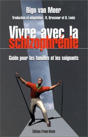 Vivre avec la schizophrénie. Guide pour les familles et les soignants
