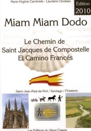 Miam miam dodo : Le Chemin de Saint-Jacques de Compostelle El Camino Francs - Saint-Jean-Pied-de-Port / Santiago / Finistre