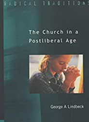 The Church in a Postliberal Age (Radical Traditions)