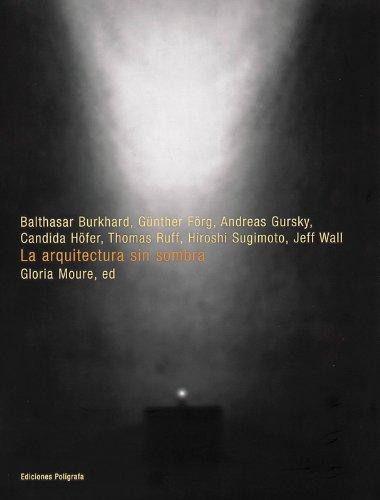 La arquitectura sin sombra (arquitectura moderna y contemporánea) por Gloria Moure