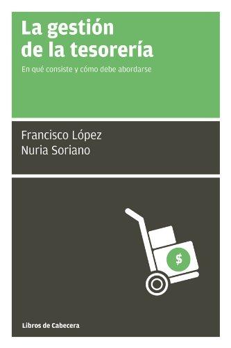La gestión de la tesorería: En qué consiste y cómo debe abordarse por Francisco López