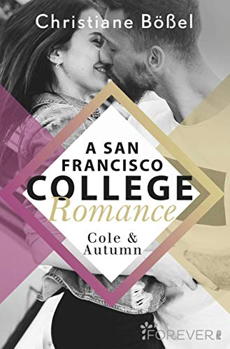 Cole & Autumn – A San Francisco College Romance (College-WG-Reihe 2) von [Bößel, Christiane]