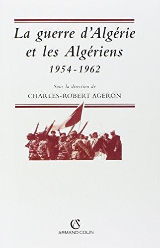 La guerre d'Algérie et les algériens: 1954-1962