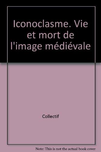 iconoclasme-vie-et-mort-de-l-39-image-mdivale