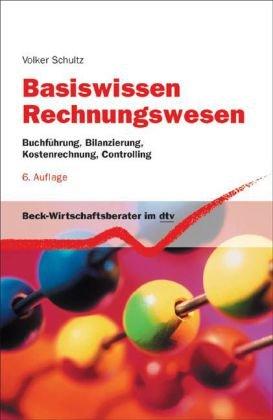 Basiswissen Rechnungswesen: Buchführung, Bilanzierung, Kostenrechnung, Controlling