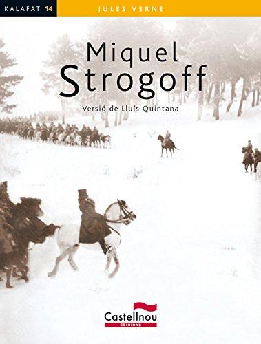 Miquel Strogoff (Col·lecció Kalafat) por Jules Verne