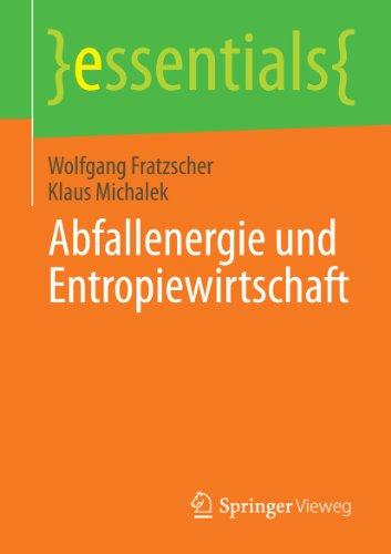 Abfallenergie und Entropiewirtschaft (essentials) (German Edition)