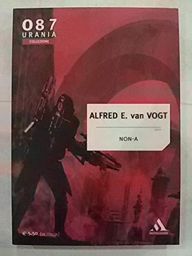 Urania Collezione 087 - Non-a di Alfred E. Van Vogt del 2010