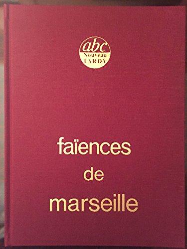 Faiences de Marseille (ABC nouveau Tardy)