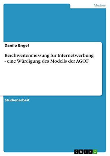 Reichweitenmessung für Internetwerbung - eine Würdigung des Modells der AGOF