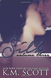 SILK Volume Three: Volume 3 by K.M. Scott (17-Mar-2015) Paperback