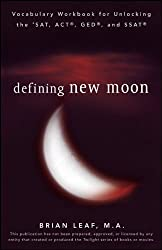 Defining New Moon: Vocabulary Workbook for Unlocking the SAT, ACT, GED, and SSAT (Defining Series) by Brian Leaf (2009-10-09)