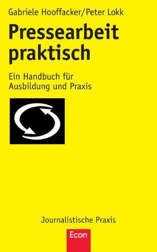 Pressearbeit praktisch: Ein Handbuch für Ausbildung und Praxis (Journalistische Praxis)