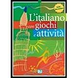 L'italiano con ... giochi e attività, Bd.1 : livello elementare