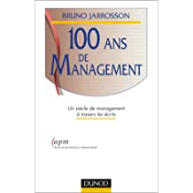 100 ans de management : un siècle de management à travers les écrits