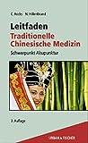 Leitfaden Traditionelle Chinesische Medizin von Claudia Focks (Juli 2003) Gebundene Ausgabe