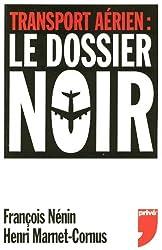 Transport aérien : le dossier noir