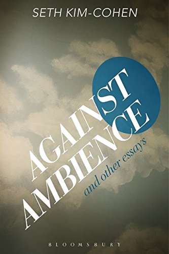 Against Ambience and Other Essays