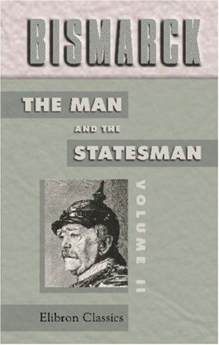 bismarck-the-man-and-the-statesman-being-the-reflections-and-reminiscences-of-otto-prince-von-bismar