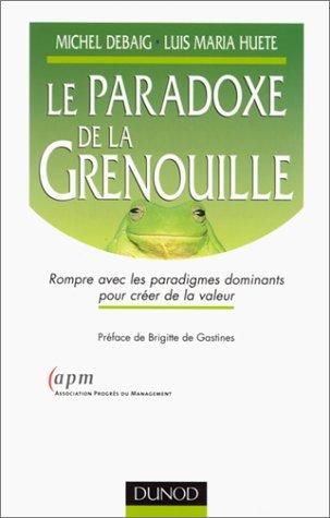 Le Paradoxe de la grenouille par Michel Debaig