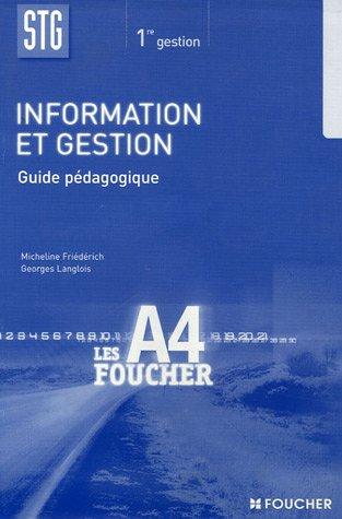 Information et gestion 1e STG : Guide pédagogique par Micheline Friédérich, Georges Langlois