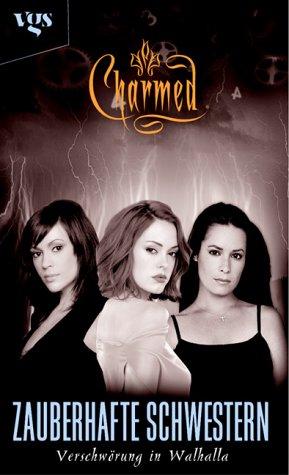 Charmed. Zauberhafte Schwestern. Verschwörung in Walhalla. par Torsten Dewi