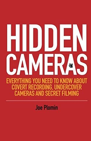 Hidden Cameras: Everything You Need to Know About Covert Recording, Undercover Cameras and Secret Filming by Joe Plomin (2016-02-21)