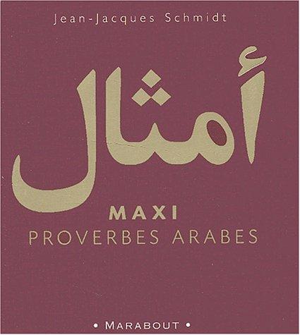 Maxi proverbes arabes par Jean-Jacques Schmidt