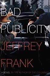 Bad Publicity: A Novel