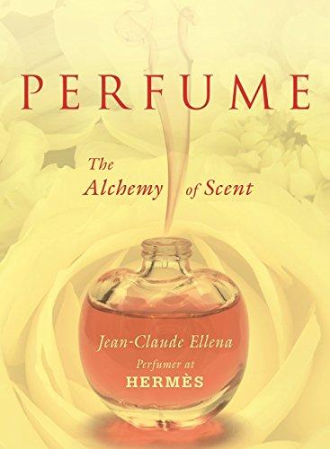 Perfume: The Alchemy of Scent por Jean-Claude Ellena